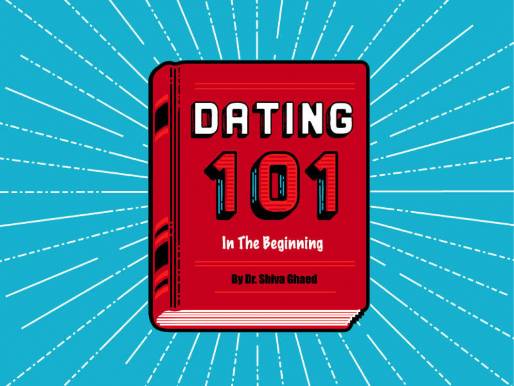 Dating 101 is a guideline to do's and don'ts of dating
