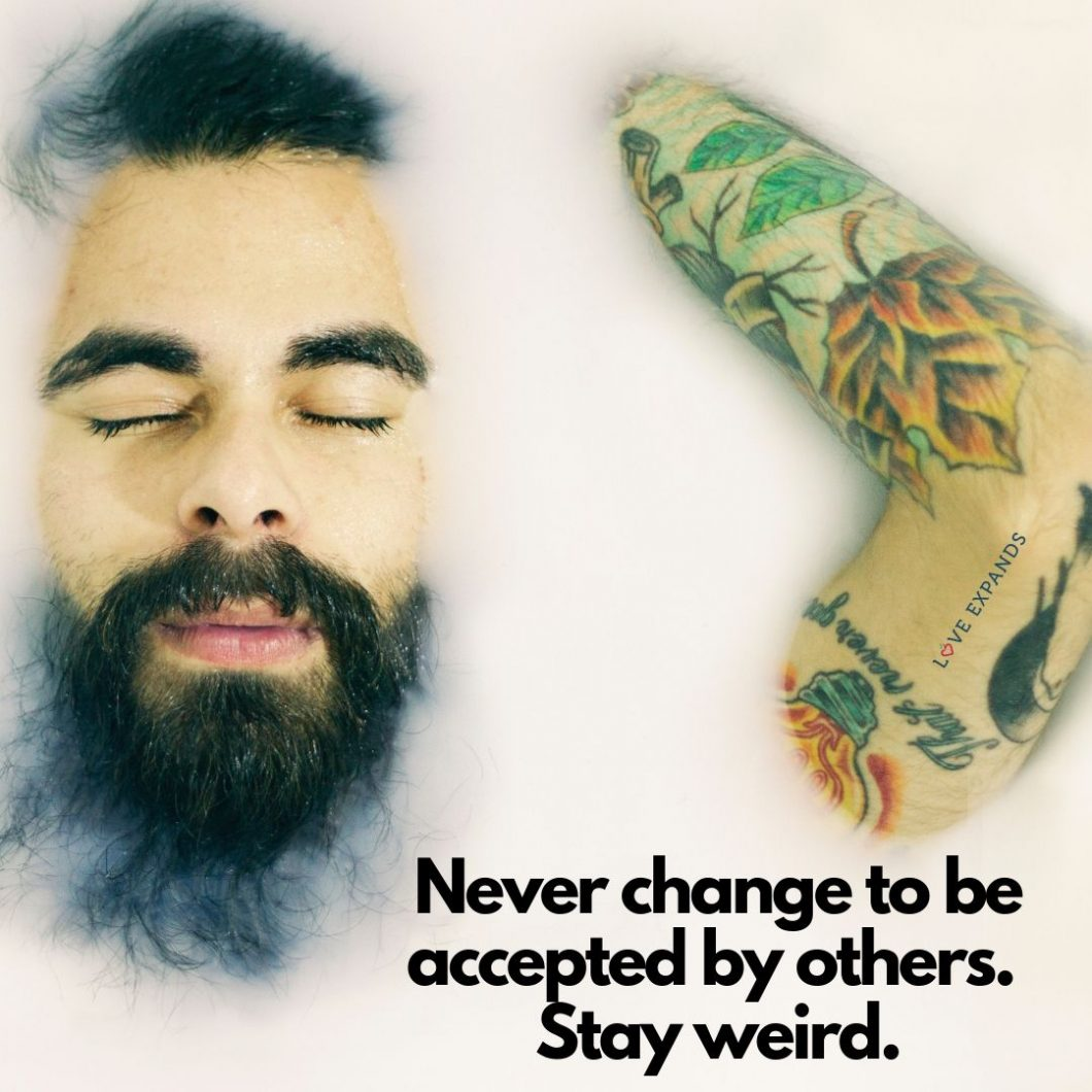 Picture Quote: Never change to be accepted by others. Stay weird | Picture Quote