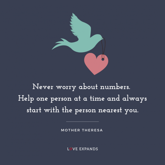 "Inspirational picture quote by Mother Theresa of a dove carrying a heart. The quote reads, ""Never worry about numbers. Help one person at a time and always start with the person nearest you."""