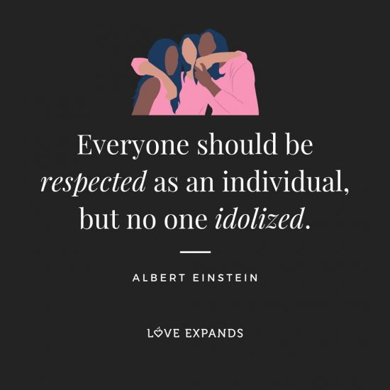 Picture quote by Albert Einstein: Everyone should be respected as an individual, but no one idolized.