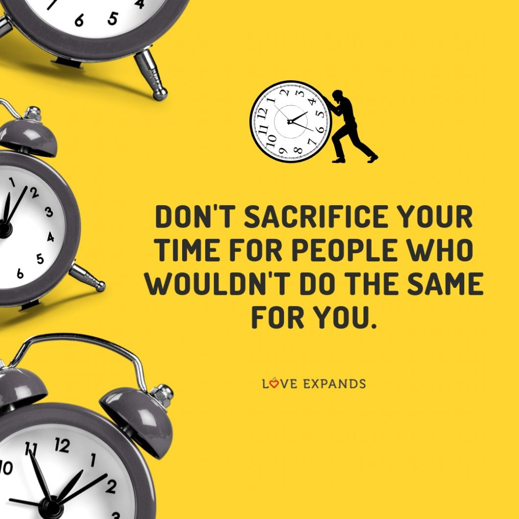 Picture quote: Don't sacrifice your time for people who wouldn't do the same for you.