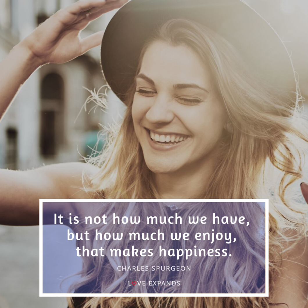 """Picture quote by Charles Spurgeon, """"It is not how much we have, but how much we enjoy, that makes happiness."""""""