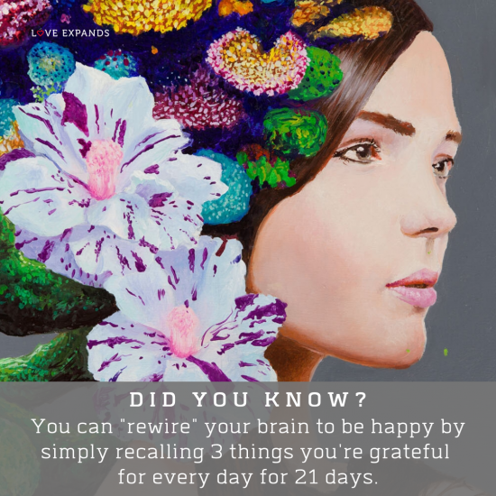 """Picture quote: You can """"rewire"""" your brain to be happy by simply recalling 3 things you're grateful for every day for 21 days."""