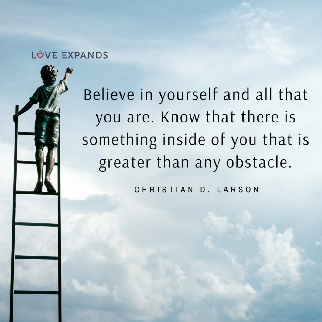 Picture quote by Christian D. Larson: Believe in yourself and all that you are. Know that there is something inside of you that is greater than any obstacle