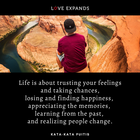 "Picture quote by Kata-Kata Puitis of a boy overlooking the grand canyon: ""Life is about trusting your feelings and taking chances, losing and finding happiness, appreciating the memories, learning from the past, and realizing people change."