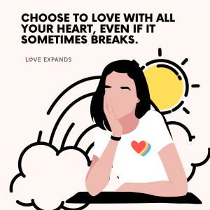 """Picture Quote: """"Choose to love with all your heart, even if it sometimes breaks."""""""