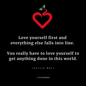Love yourself first and everything else falls into line. You really have to love yourself to get anything done in this world. Picture Quote by Lucille Ball