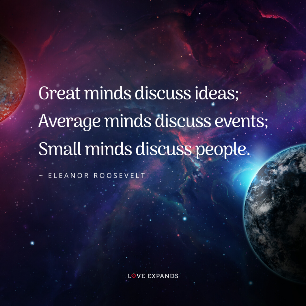 """Eleanor Roosevelt picture quote featuring space, stars, planets: """"Great minds discuss ideas; Average minds discuss events; Small minds discuss people."""""""