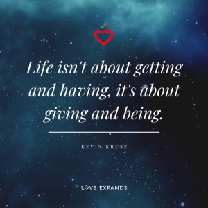 """""""Life isn't about getting and having, it's about giving and being."""" Picture quote by Kevin Kruse"""