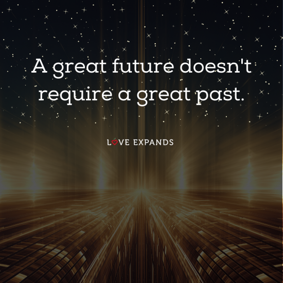"""Inspirational picture quote: """"A great future doesn't require a great past."""""""